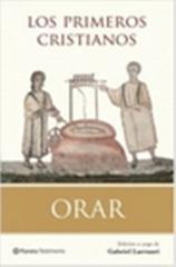 Libro Gabriel Larrauri Los primeros cristianos Orar